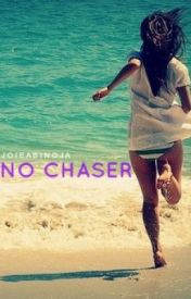 No Chaser by jxca05