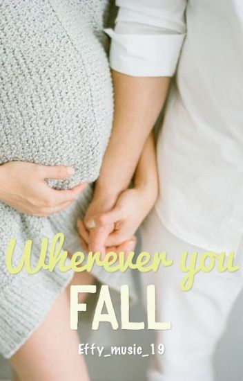 Wherever you fall