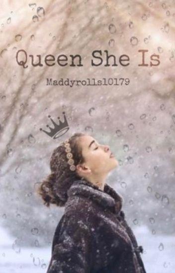 Queen She Is