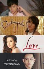 Rectangular Love -( Kathniel & Juliego ) by ciatinarah