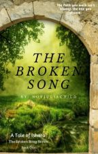 The Broken Song by NotJuliaChild