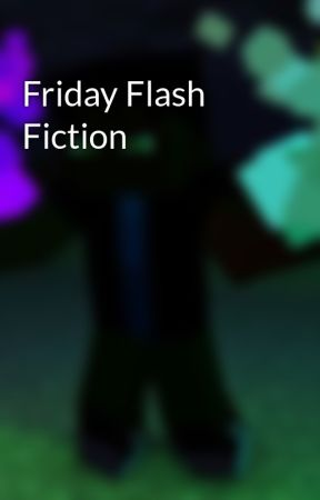 Friday Flash Fiction by TheSMERSMER