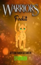 Firekit: Original Warrior fanfic by Lepardmoon