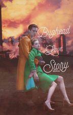 Bughead Lovestory by JugsBurgrs
