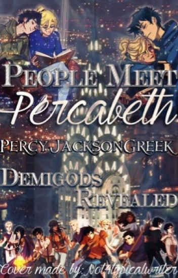 Mortals Meet Demigods No Mist / Meet Percabeth Percy Jackson Fanfiction