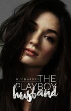 The Playboy Husband | TPG #2. by bucharnes