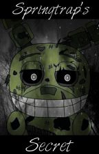 Springtrap's Secret (Final Night Fanfiction) by TheFinalNightFan1234
