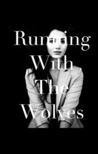 Running With the Wolves by geek_chic123