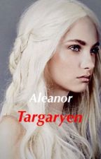 Aleanor Targaryen || Game of thrones by DragxnRider