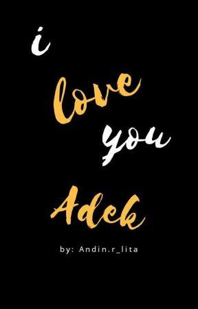 I Love You Adek by andin_arlita