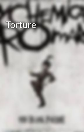 Torture by BookyBookishBookNerd
