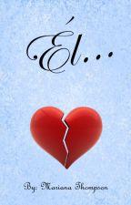 Él... by MarianaThompson