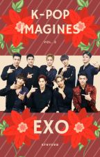 K-Pop Imagines Volume 3: EXO {Closed for Requests} by kfnye98