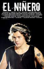 El Niñero. Harry Styles y TN [TERMINADA] by sarahi1313