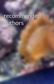 recommended authors by moonstreamXripefruit