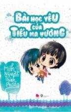 Bài học yêu đương của tiểu ma vương - Minh Nguyệt Thính Phong  [Full] by alice_rikj