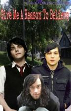 Give Me A Reason To Believe by KingOfDarknessGerard