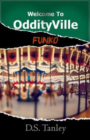 OddityVille: Funko (Book Three) by ZephyrDarkMoon