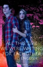 All this time we were waiting for each other (A Stydia fanfic) by LydiaMartin_
