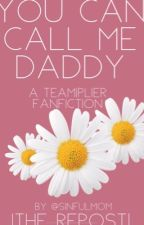 You Can Call Me Daddy| A Teamiplier Smut Book| THE TWO YEAR OLD REPOST by Sinny4585