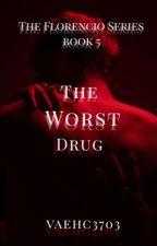 The Worst Drug  by VaehC3703