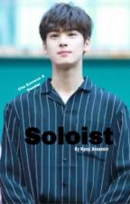 Soloist (EunwooXReader) [COMPLETED] by kpop_assassin