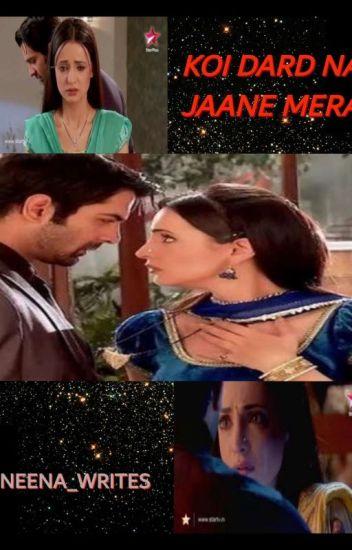 Koi Dard Na Jaane Mera!! (ON HIATUS)