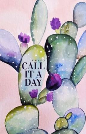 Call It a Day by Eliza-Hill