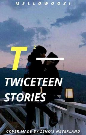 Twiceteen Stories by melloade
