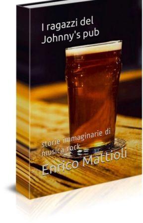 I ragazzi del Johnny's pub - Storie immaginarie di musica rock by EnricoMattioli