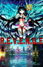 R.E.V.E.N.G.E ☫ Akame Ga Kill Fanfiction☫ by Jenn_is_Starry_Music