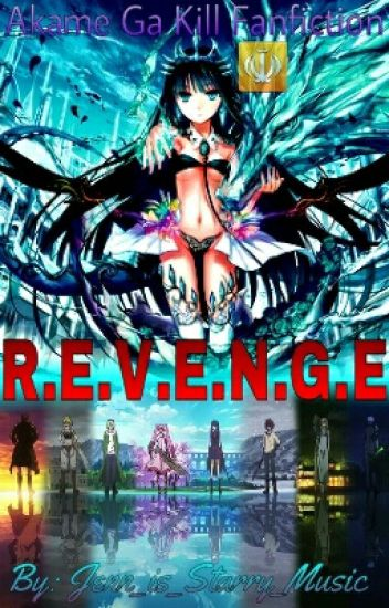R.E.V.E.N.G.E ☫ Akame Ga Kill Fanfiction☫