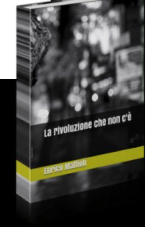 La rivoluzione che non c'è by EnricoMattioli