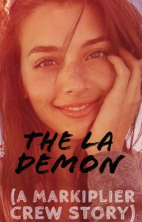 The LA Demon. ( An Ethan Nestor Fanfiction ) by Insert_Funny_Quote