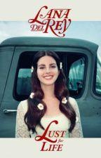 Lana Del Rey | Lust For Life | lyrics by earthandhermoon