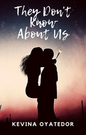 They Don't Know About Us (Rewritten) by KevinaOyatedor