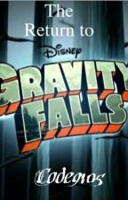 The return to Gravity Falls by code9105