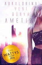 AMETİST ✧ Yeni Dünya I (Kitap Oldu) by Auralorina