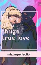 Thugs true love by mis_imperfect