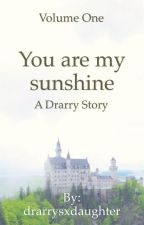 You are my sunshine   Drarry  by drarrysxdaughter