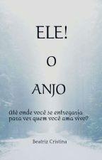 ELE! O ANJO by GOlivros