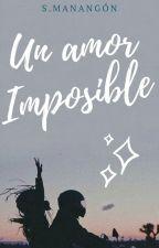 Un Amor Imposible by Sarita_Leticia