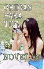 CHICAS PARA TUS NOVELAS by Maggie2107