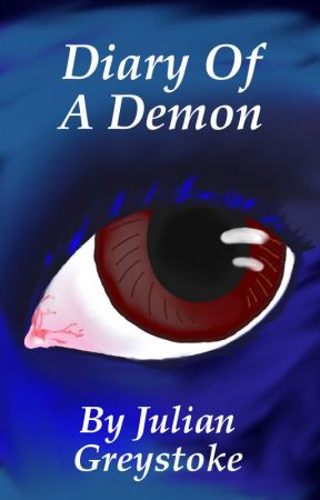 Diary of a Demon by Julian-Greystoke