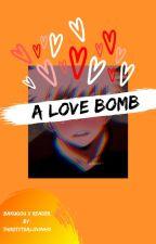A Love Bomb {Bakugou x Reader} by thirstytealovinho