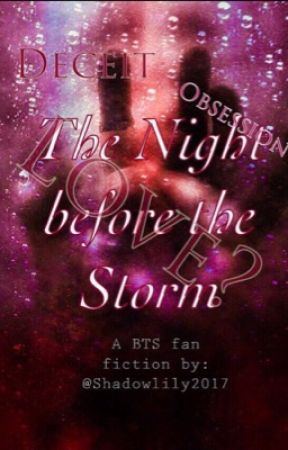 The Night before the storm <DISCONTINUED TILL FURTHER NOTICE!) by Shadowlily2017