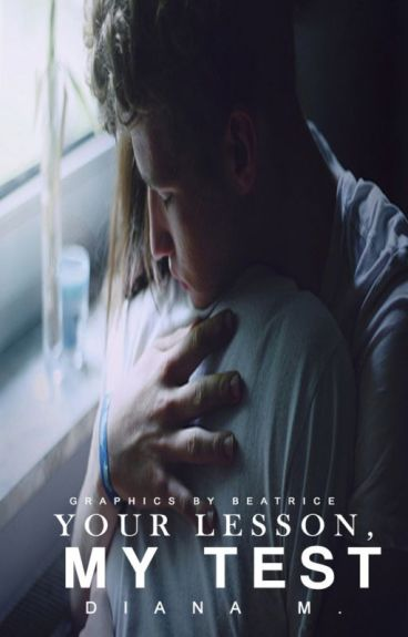Your lesson, My Test  #Wattys2015