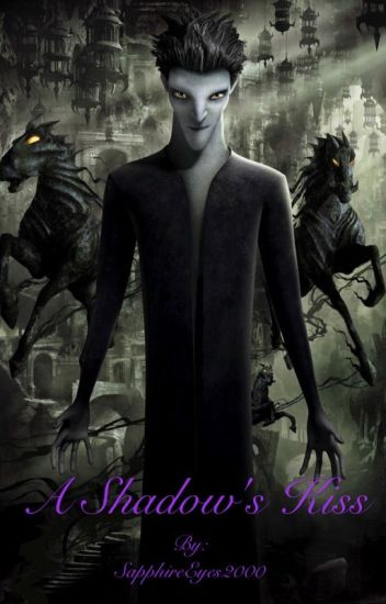 A Shadow's Kiss ~ A Pitch Black/Rise of the Guardians Fanfiction