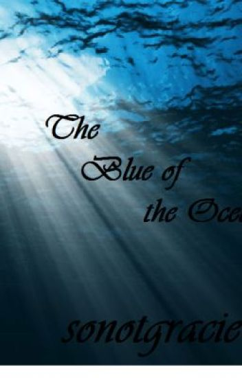 The Blue of the Ocean