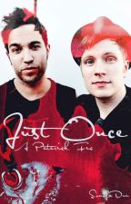 Just Once - A Peterick Fic by SonofaDun